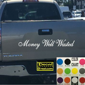 Money Well Wasted Tailgate Decal Sticker 4x4 Diesel Truck SUV