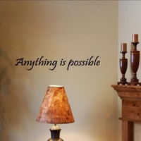 ANYTHING IS POSSIBLE Vinyl wall quotes inspirational sayings home art decor a...
