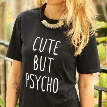 Women Tshirt CUTE BUT PSYCHO Letters Print Cotton Casual Funny Shirt For Lady White Black Top Tee Hipster ZT20-235