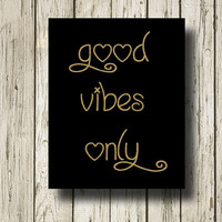 Good Vibes Only Golden Quotes Black White Gold Digital Typography Art Print Wall Art Home Decor G054