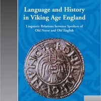 Language and History in Viking Age England: Linguistic Relations between Speakers of Old Norse and Old English
