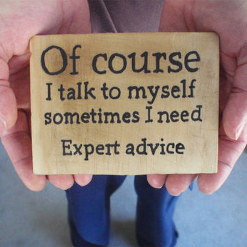 Office decor - Desk sign - Funny quotes sign - Home decor - Block sign - Home office decor - Gift for coworker - Talk to myself sign
