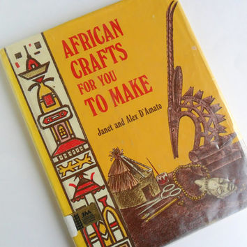 African Crafts For You to Make Book 1969 1st Edition Ex Library Book Masks Musical Instruments Household Objects Clothing Houses African Map