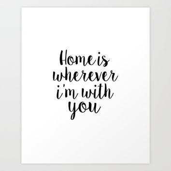 Home Sweet Home Sign Printable Art Home Decor Love Sign Home Is Wherever I am With You Anniversary Art Print by typohouseart
