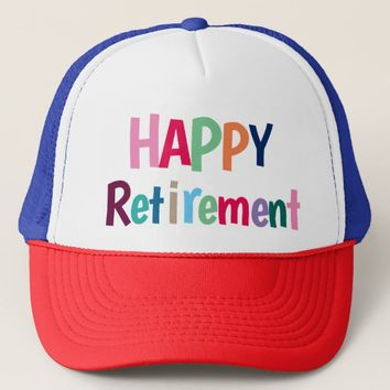 Happy Retirement Trucker Hat