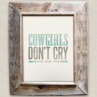 Cowgirls Don't Cry - 8x10- Rustic - Vintage Style - Typographic Art Print - Song Lyrics