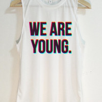 We are young Tank Top - Muscle tank - Muscle tee - Print on fabric