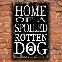 "Dog art.  Home Of A Spoiled Rotten Dog homemade wooden sign. Approx. 12.5""x19.5""x3/4"""