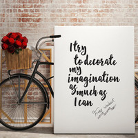 "Motivational Printable Poster, I Try To Decorate My Imagination"", Printable Word Art,Printable Women Gift, Inspiring Quote,Typographic Print"
