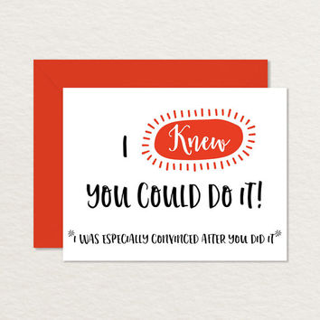 Funny Graduation Card / Printable Graduation Card / Funny Congratulations Card / I Knew You Could Do It A2 / Funny Card for Graduate