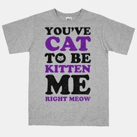 You've Cat to be Kitten Me Right Meow | HUMAN