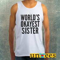 Worlds Okayest Sister Clothing Tank Top For Mens