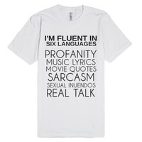 Fluent In Six Languages-Unisex White T-Shirt