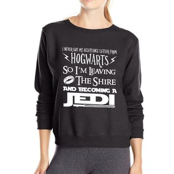 I Never Got My Acceptance Letter From Hogwarts ,So I Because A Jedi 2017 spring women sweatshirts fleece hoodies for movie fans