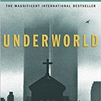 Underworld: A Novel First Edition Edition