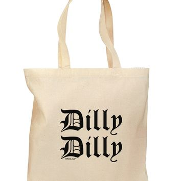 Dilly Dilly Beer Drinking Funny Grocery Tote Bag - Natural by TooLoud
