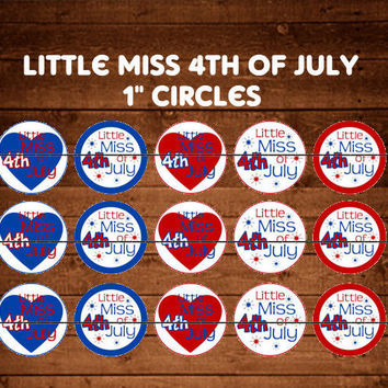 """Little Miss 4th of July Bottle Cap Images Cupcake Toppers 1"""" Circles Instant Download Digital Emailed 4x6"""
