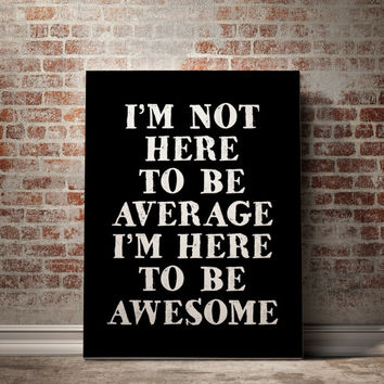 "Awesome Poster Home Decor Fitness Motivation Fitness Motivational Print Gym Motivational Poster ""Im not here to be average"" GYM POSTER PRINT"