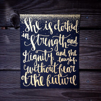 She Is Clothed In Strength And Dignity And Laughs Without Fear Of The Future - Handlettered Modern Calligraphy - Proverbs 31:25