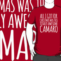 Funny 'All I Got For Christmas Was This Totally Awesome Camaro' T-Shirt and Gifts
