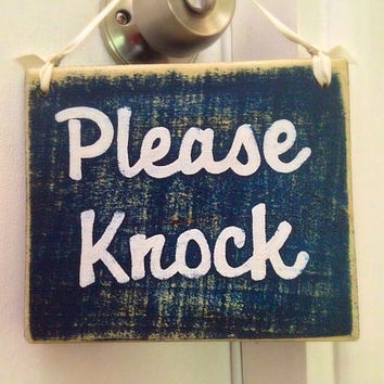 Please Knock  (Choose Color) Rustic Shabby Chic Sign Copy