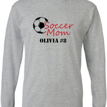 Soccer mom shirt.  Personalized with player's name and number.  Long sleeves.  Soccer ball.