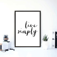 live simply,printable wall art,typography poster,motivational poster,inspirational quote,word art,instant download,room decor,wall decor