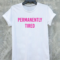 Permanently tired T Shirt Vintage Style