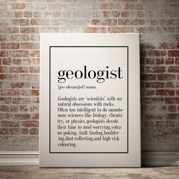 GEOLOGIST Definition Print Funny Geology Wall Art Art Print Home Decor Kitchen Wall Art Office Art Funny Wall Art Inspirational Quote B.B.