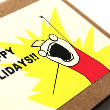 Holiday Card - ALL THE THINGS Meme - Paper Craft - Happy Holidays - Customizable Humorous Card