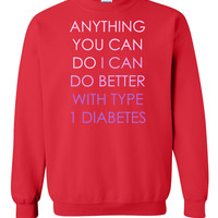 Anything you can do - Type 1 Diabetes - Purple Sweatshirt