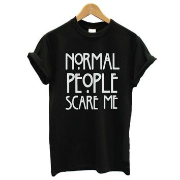 Normal People Scare Me Girls Casual T-Shirt