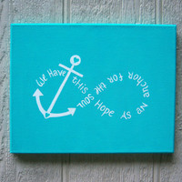 "Canvas Painting - Anchor - Infinity - ""We Have This Hope As An Anchor For The Soul""  11"" x 14"""