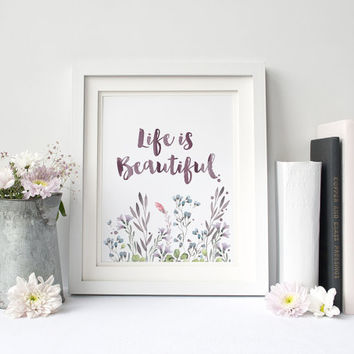 Life Is Beautiful, Wild Flowers, Watercolor Art Print, Room Decor, Positive Vibes, Gift Card, Inspiration, Nature