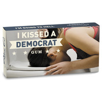 KISSED A DEMOCRAT GUM