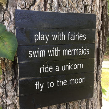 Fairy Sign,Play with fairies Sign, Rustic Wood Pallet Sign, Fly to the Moon Sign, Black White Custom Sign, Child Room Tree