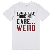 People keep thinking I care tee t shirt-Unisex White T-Shirt