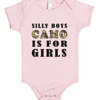 Silly Boys Camo Is For Girls  baby gift  Infant One Piece