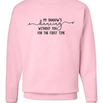 "Niall Horan / Too Much To Ask ""My Shadow's Dancing Without You for the First Time"" Crew Neck Sweatshirt"
