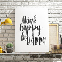 "Inspiring print ""Think Happy Be Happy"" Motivational poster Wall ArtWork Typography art Digital Art Print Black And White Printable Art Decor"