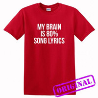 My Brain Is 80% Song Lyrics for shirt red, tshirt red unisex adult