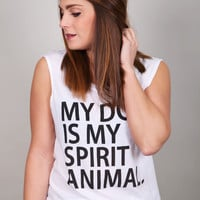 My Dog Is My Spirit Animal Tank By Chaser