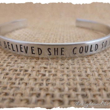 Hand Stamped Jewelry - She Believed she could so she did - Inspiraton - gift for her - stamped metal cuff bracelet bangle - gift