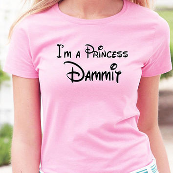 "Crabby Princess T-Shirt that says ""I'm a Princess Dammit"", Funny Tee, Disney Inspired, Women's Top, Funny Quote, Available in Pink and White"