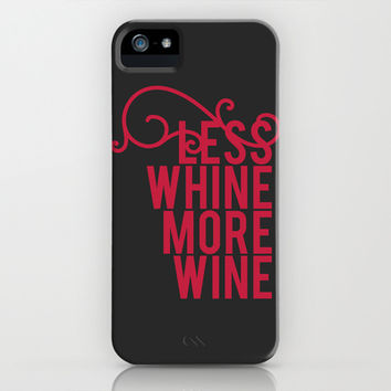Less Whine More Wine iPhone & iPod Case by Sara Eshak
