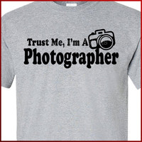 Trust Me I'm A Photographer Photo T-shirt Tee More Colors S-2XL