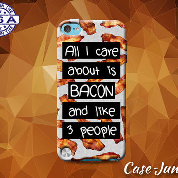 All I Care About Is Bacon And Like Three People Funny Quote Custom Case For iPod Tough 4th Generation And iPod Touch 5th Generation Gen