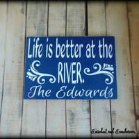 Personalized Family Name Sign, Custom Plaque, Family Name Plaque, Life is better at the river, Wooden Sign, Hand painted sign,Home Wood Sign