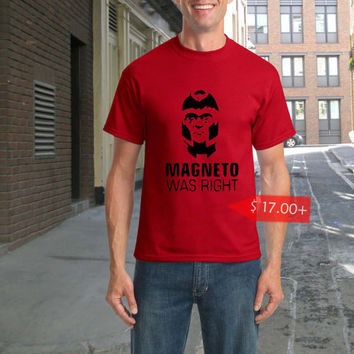 Magneto Was Right  -Shirt