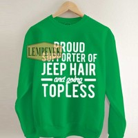Proud Supporter Of Jeep Hair And Going Topless Sweatshirt Men And